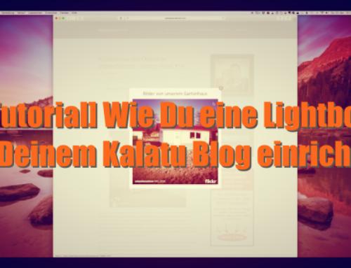 [Tutorial] Wie Du eine Lightbox auf Deinem Kalatu Blog einrichtest