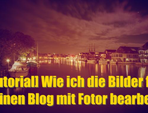 [Tutorial] Wie ich die Bilder für meinen Blog mit Fotor bearbeite