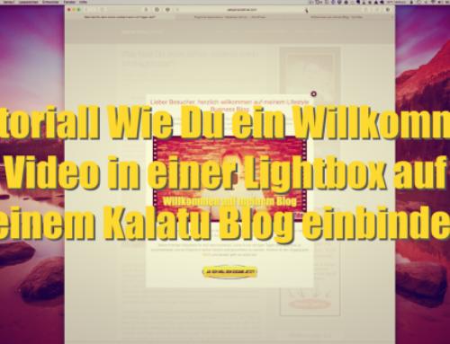 [Tutorial] Wie Du ein Willkommen Video in einer Lightbox auf deinem Kalatu Blog einbindest
