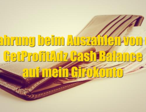 Erfahrung beim Auszahlen von der GetProfitAdz Cash Balance auf mein Girokonto
