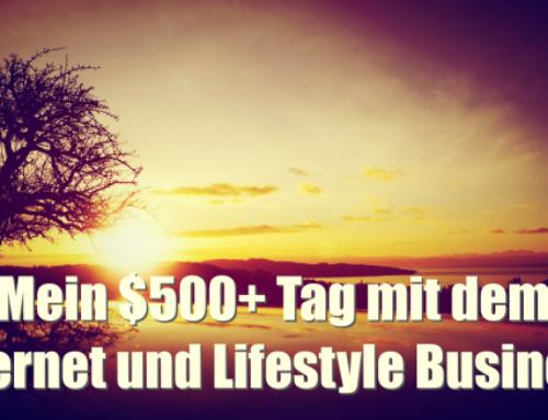 Mein $500+ Tag mit dem Internet und Lifestyle Business