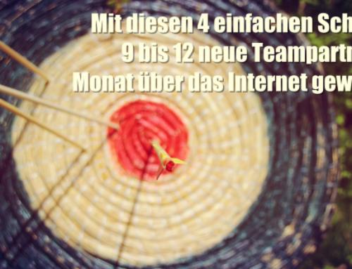 Mit diesen 4 einfachen Schritten 9 bis 12 neue Teampartner im Monat über das Internet gewinnen