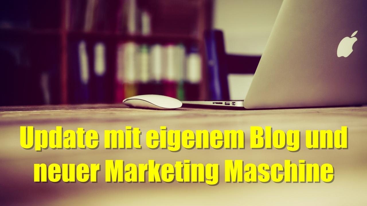Update mit eigenem Blog und neuer Marketing Maschine